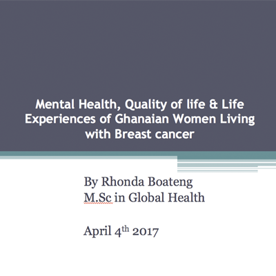 Mental health, quality of life and life experiences of Ghanaian women living with breast cancer