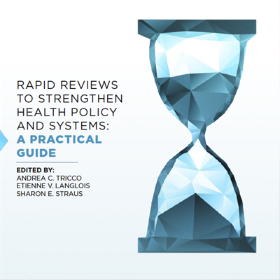 Rapid Reviews to Strengthen Health Policy and Systems: A Practical Guide